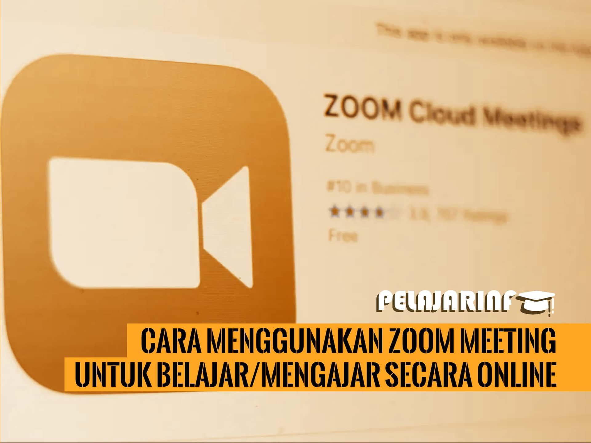 Cara Menggunakan Zoom Meeting Untuk Belajar Mengajar Secara Online Pelajar Info