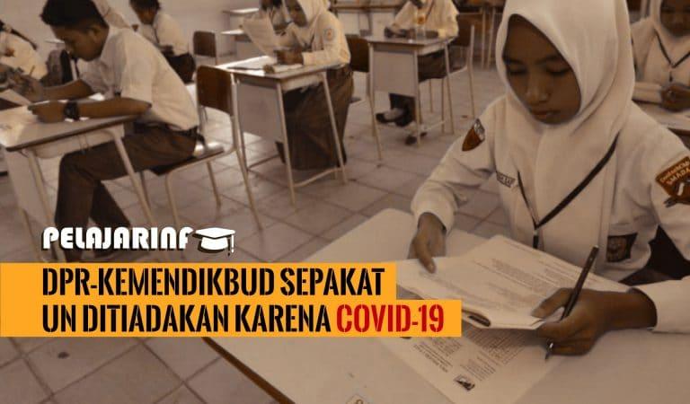 DPR-Kemendikbud Sepakat UN Ditiadakan Karena Covid-19