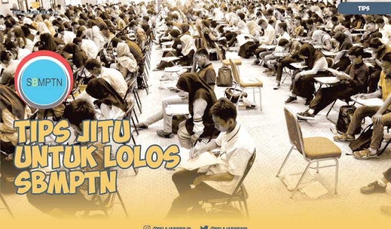 Tips Jitu untuk Lolos SBMPTN