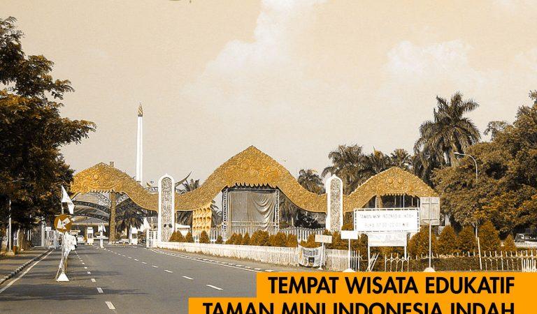Tempat Wisata Edukatif Jabodetabek (Part 7 – Taman Mini Indonesia Indah, Jakarta)