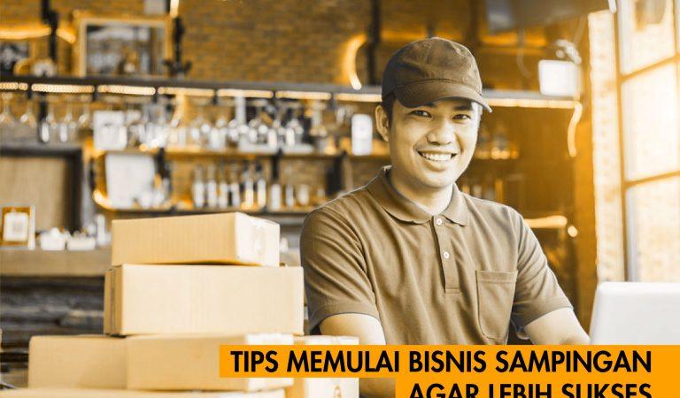 Tips Memulai Bisnis Sampingan Agar Lebih Sukses