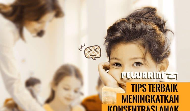 Tips Terbaik Meningkatkan Konsentrasi Anak